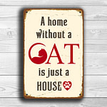 A Home without a cat Sign 1