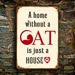 A Home without a cat Sign 2