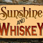 Sunshine and Whiskey Sign 3