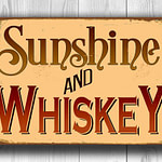 Sunshine and Whiskey Sign 4