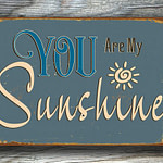 You are my sunshine Sign 2