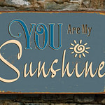 You are my sunshine Sign 3