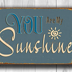 You are my sunshine Sign 4