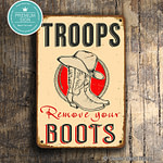 Troops Remove your Boots Sign 1