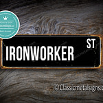 Ironworker Street Sign Gift 1