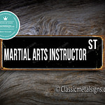 Martial Arts Instructor Street Sign Gift 1