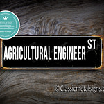 Agricultural Engineer Street Sign Gift