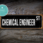 Chemical Engineer Street Sign Gift