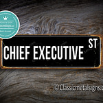 Chief Executive Street Sign Gift 1