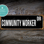 Community Worker Street Sign Gift 1