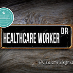 Healthcare Worker Street Sign Gift 1