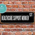 Healthcare Support Worker Street Sign Gift