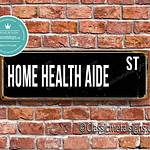 Home Health Aide Street Sign Gift