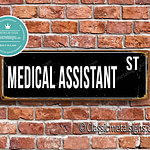 Medical Assistant Street Sign Gift