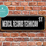 Medical Record Technician Street Sign Gift 1