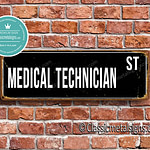 Medical Technician Street Sign Gift