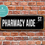Pharmacy Aide Street Sign Gift 1