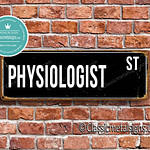 Physiologist Street Sign Gift