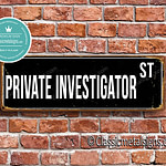 Private Investigator Street Sign Gift 1