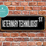 Veterinary Technologist Street Sign Gift 1