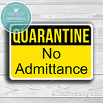 Quarantine No Admittance Signs