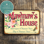 Mawmaws House Signs