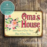 Omas House Sign
