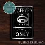 Toyota Trucks Parking Only Sign