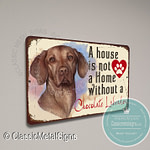 A House is not a home without a Chocolate Labrador Signs