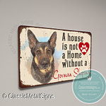 A House is not a home without a German Shepard Signs