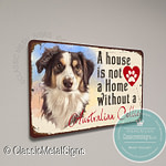 A House is not a home without an Australian Collie Signs