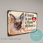 A House is not a Home without a Chihuahua Sign