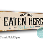 Many Have Eaten Here Signs