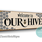 Welcome to our hive sign