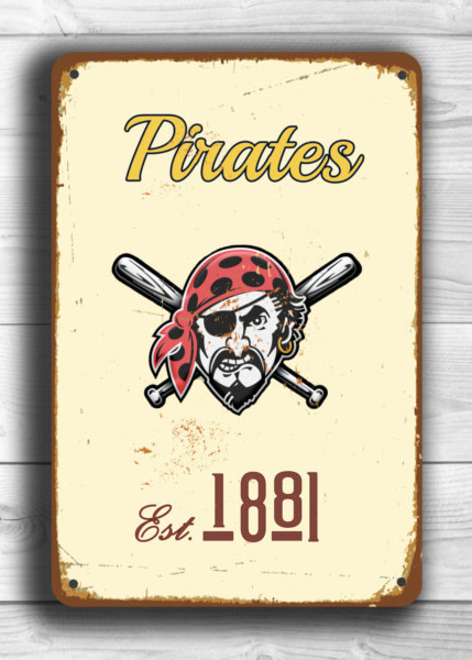 PITTSBURGH PIRATES Sign VINTAGE style Pittsburgh Pirates Est.1881 Composite Aluminum Pittsburgh Pirates in team colors Sports Fan Sign