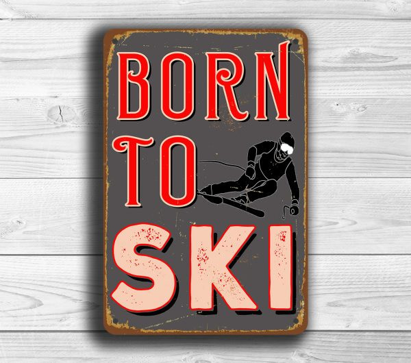 Born To Ski Sign
