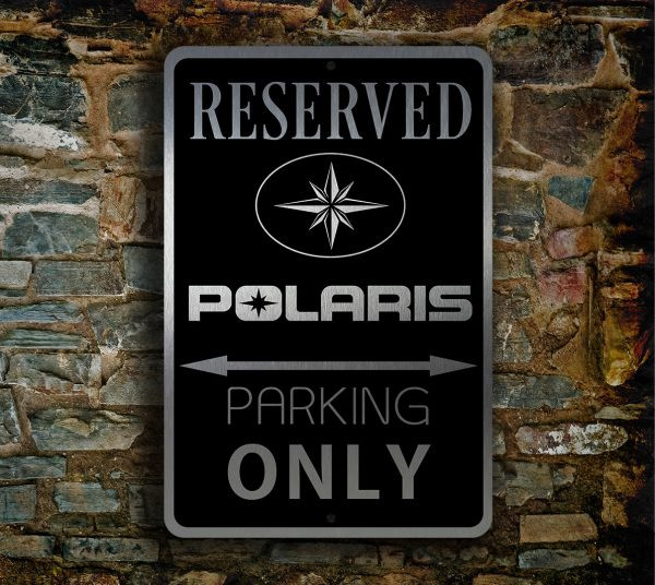 POLARIS RESERVED Parking Sign