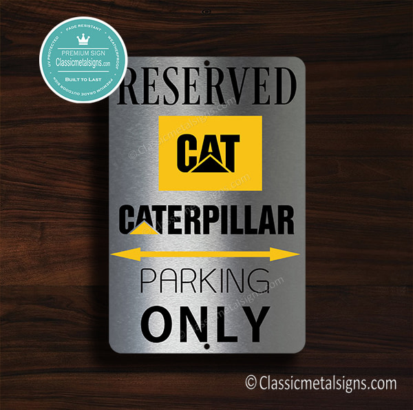 Caterpillar Parking Only Sign