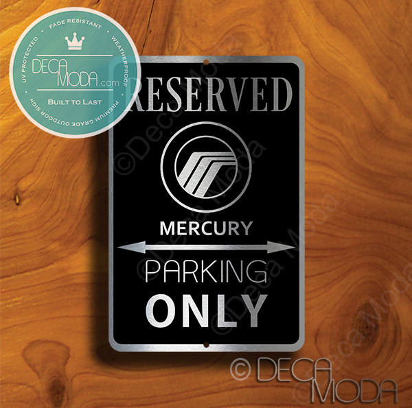 Mercury Parking Only Signs
