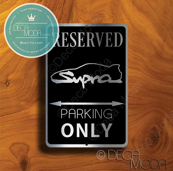 Supra Parking Only Signs