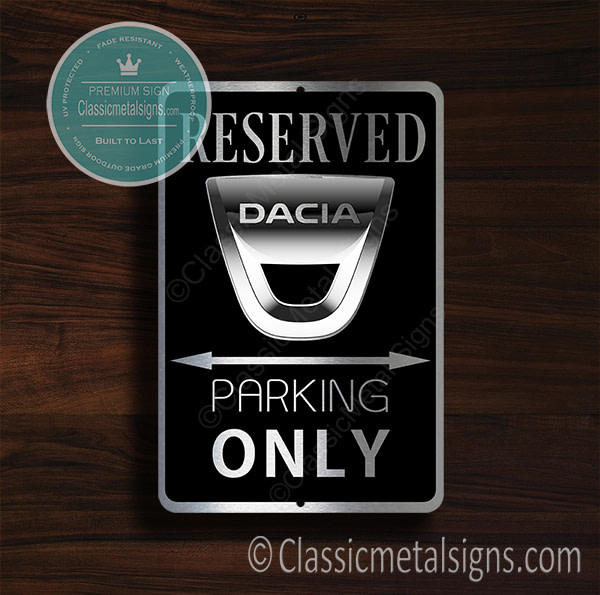 Dacia Parking Only Signs