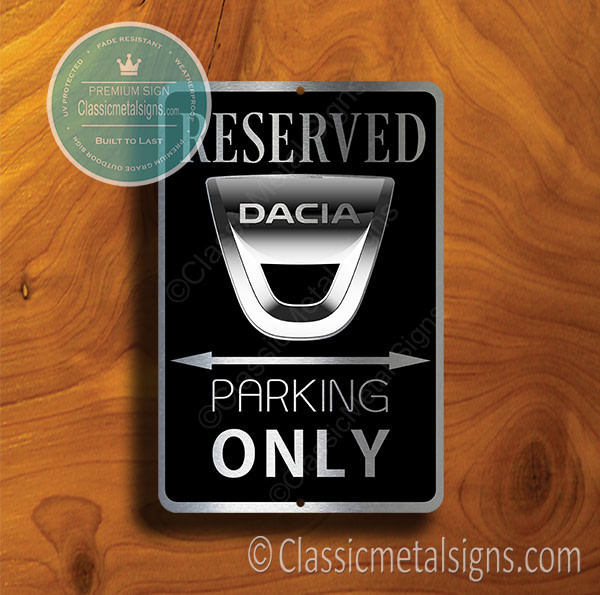 Dacia Parking Only Sign