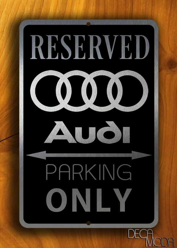 Audi Parking Only Sign