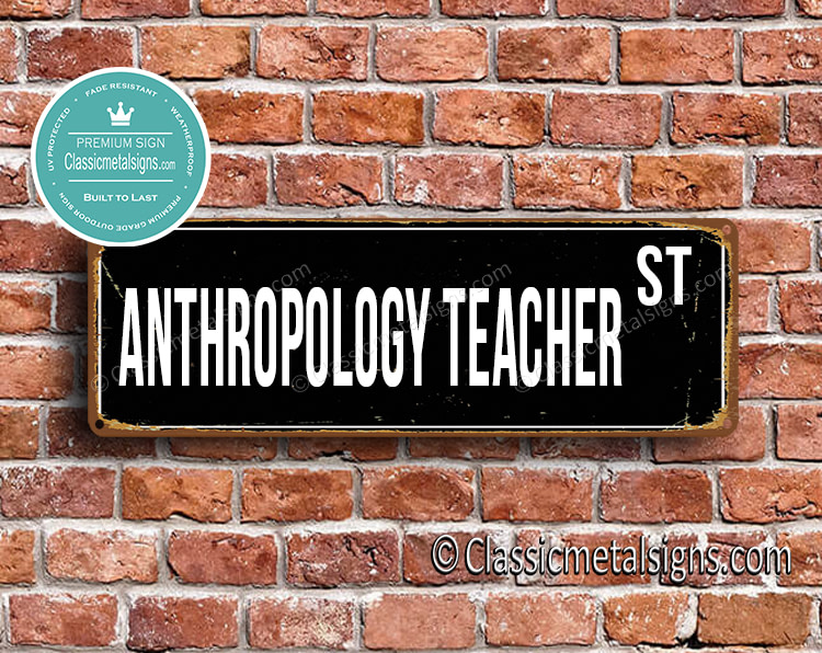 Anthropology Teacher Street Sign Gift