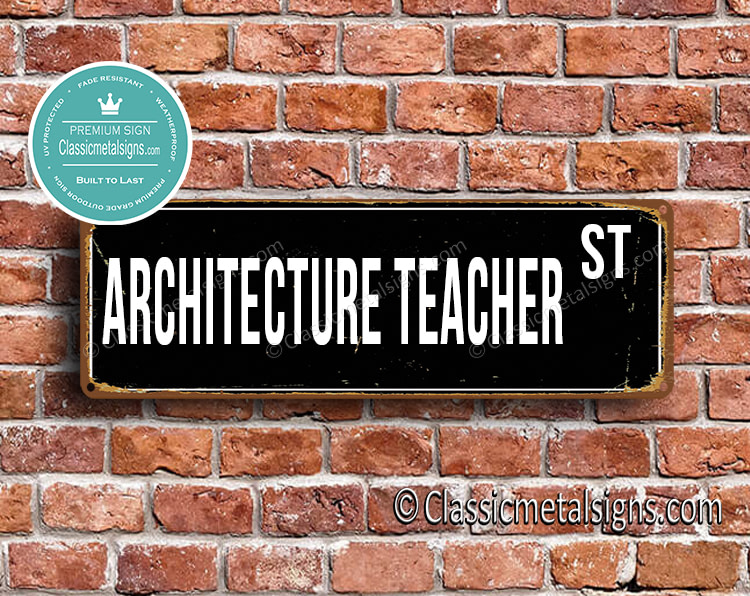 Architecture Teacher Street Sign Gift