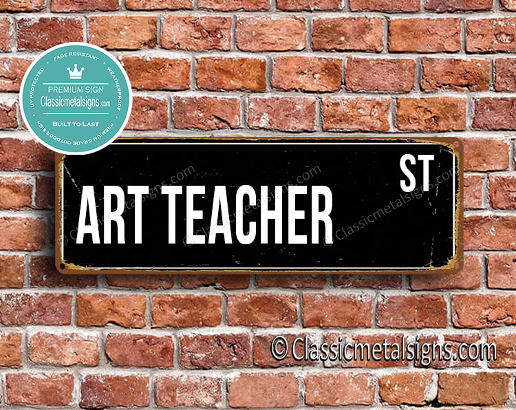Art Teacher Street Sign Gift