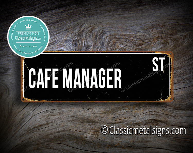 Cafe Manager Street Sign Gift