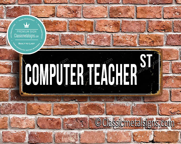 Computer Teacher Street Sign Gift