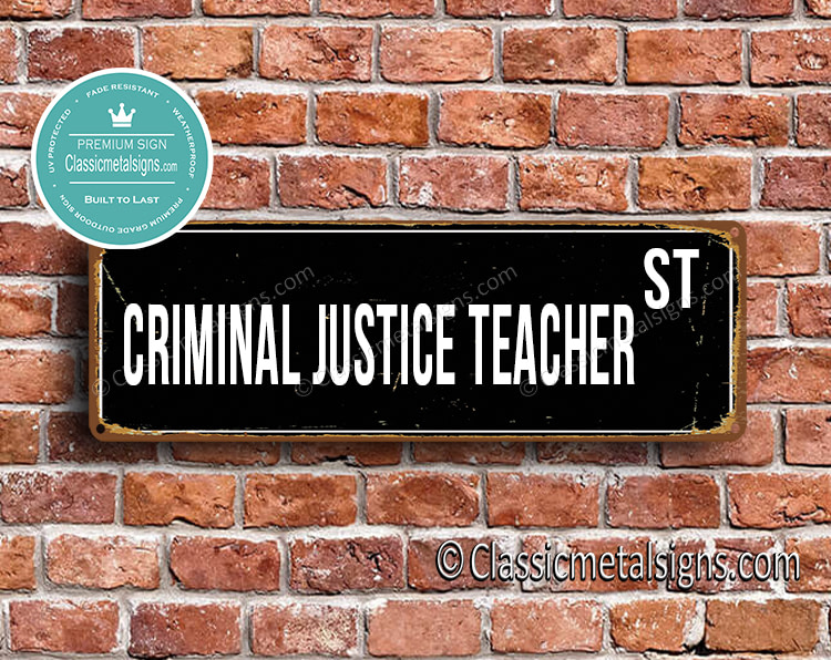 Criminal Justice Teacher Street Sign Gift