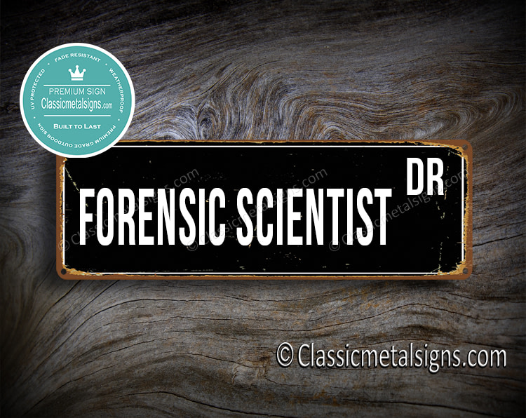Forensic Scientist Street Sign Gift